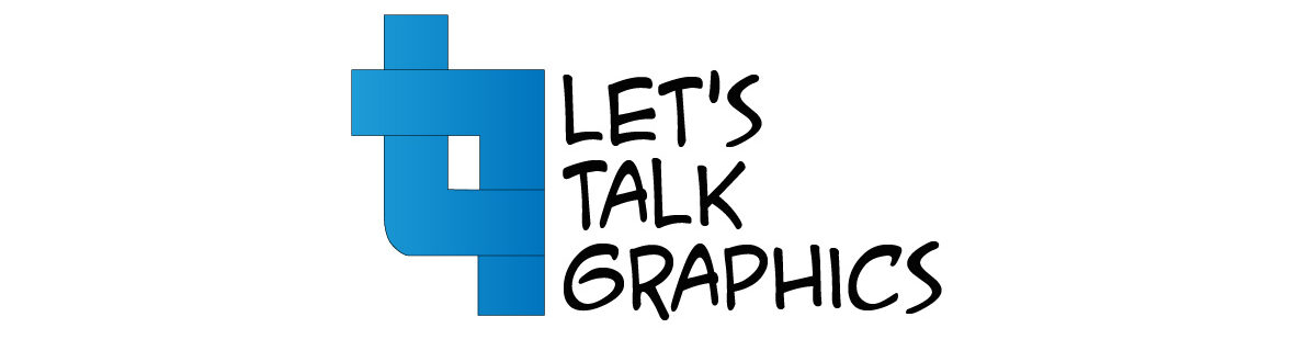 Let's Talk Graphics